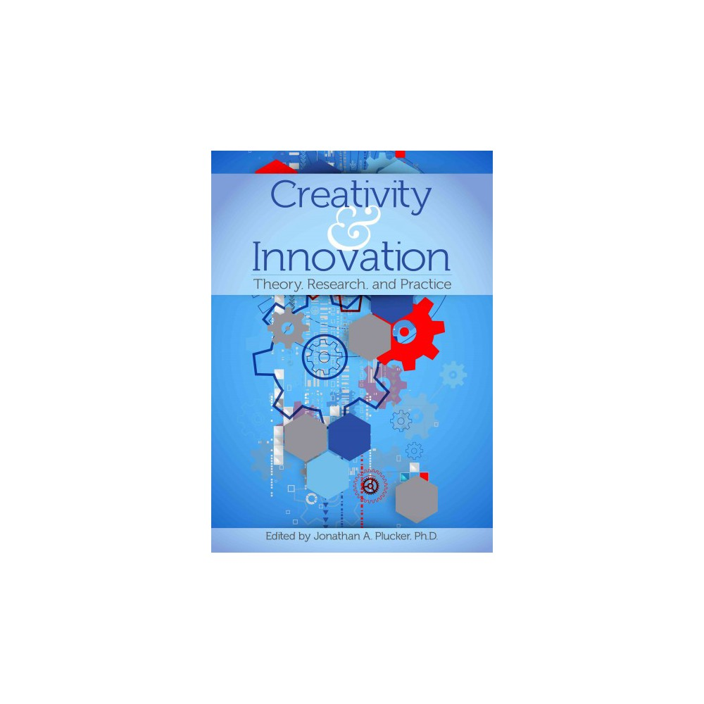 Creativity & Innovation : Theory, Research, and Practice (Paperback)