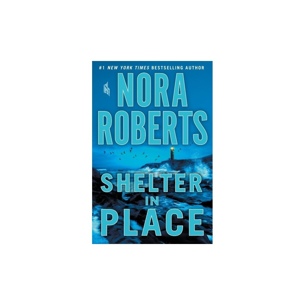 Shelter in Place - Lrg (Thorndike Press Large Print Basic Series) by Nora Roberts (Hardcover)