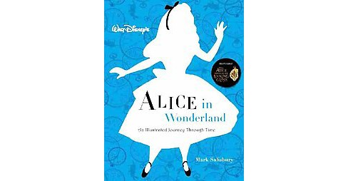 Walt Disney's Alice in Wonderland : An Illustrated Journey Through Time (Paperback) (Mark Salisbury) - image 1 of 1