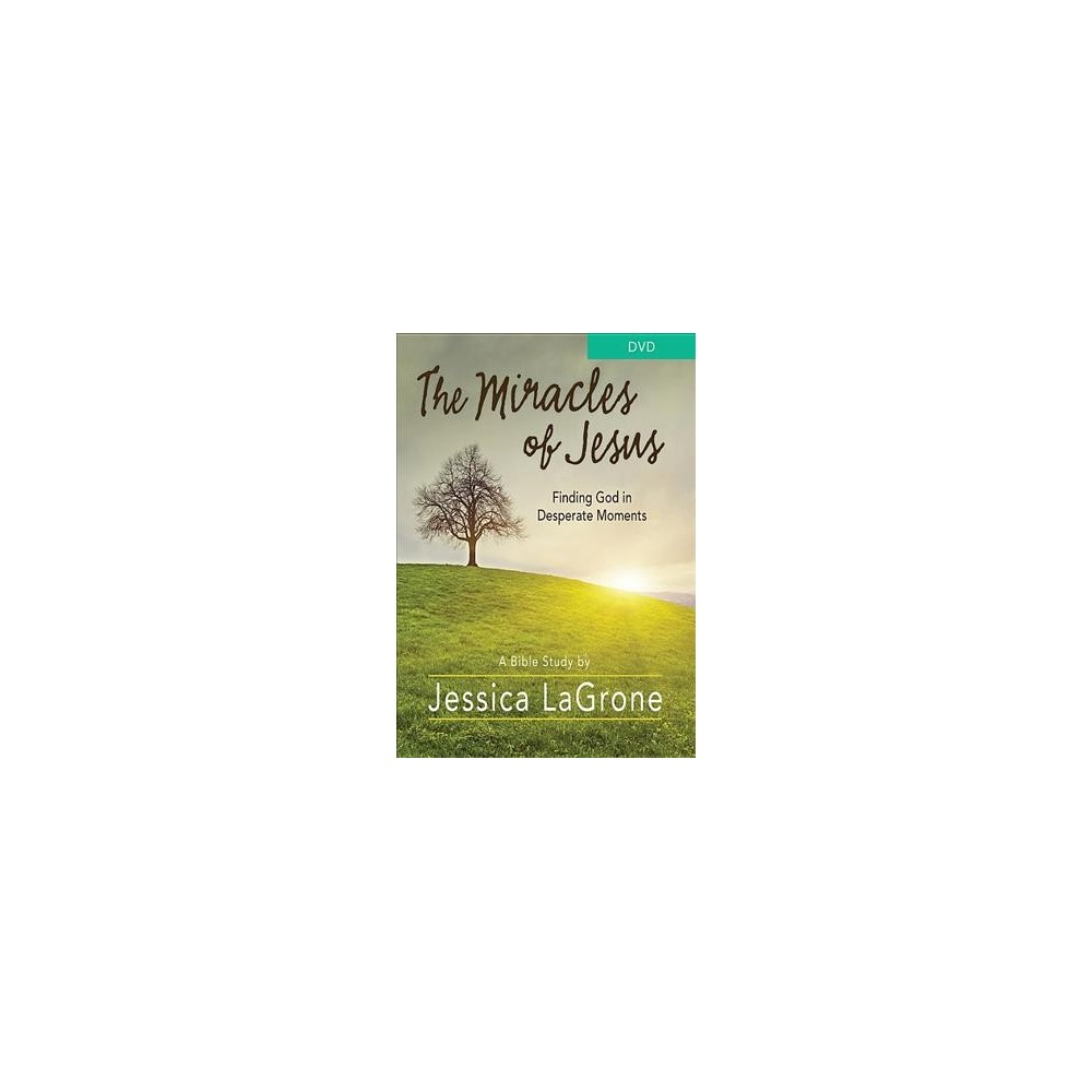 Miracles of Jesus Bible Study : Finding God in Desperate Moments (Hardcover) (Jessica Lagrone)