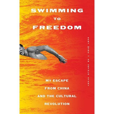 Swimming to Freedom - by  Kent Wong (Hardcover)