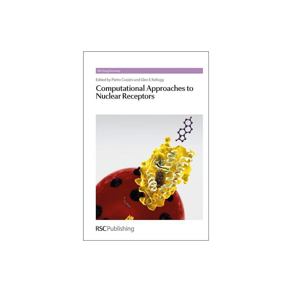Computational Approaches to Nuclear Receptors - (Rsc Drug Discovery) (Hardcover)