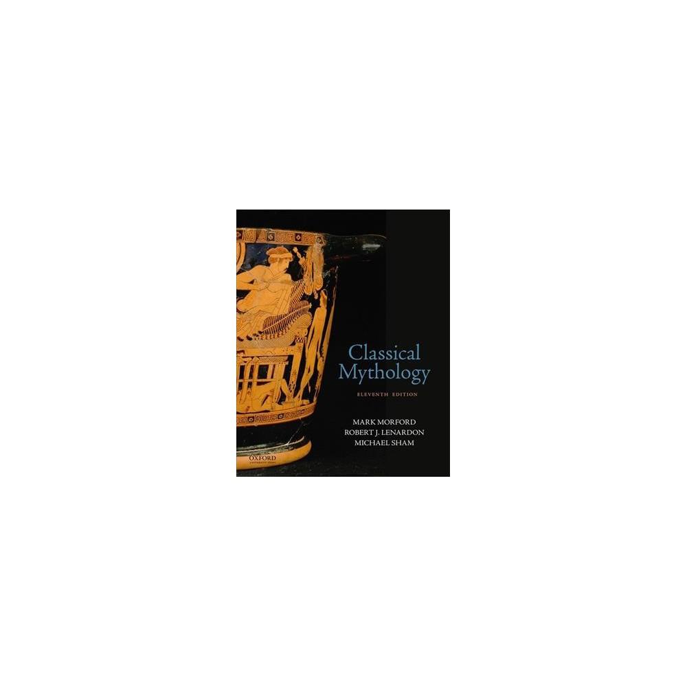 Classical Mythology - 11 Pap/Psc by Mark P. O. Morford & Robert J. Lenardon & Michael Sham (Paperback)