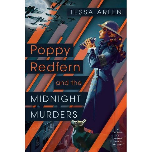 Poppy Redfern and the Midnight Murders - (Woman of WWII Mystery) by  Tessa Arlen (Paperback) - image 1 of 1