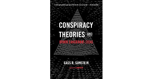 Conspiracy Theories & Other Dangerous Ideas (Reprint) (Paperback) (Cass R. Sunstein) - image 1 of 1