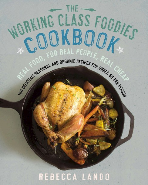 The Working Class Foodies Cookbook (Paperback) - image 1 of 1