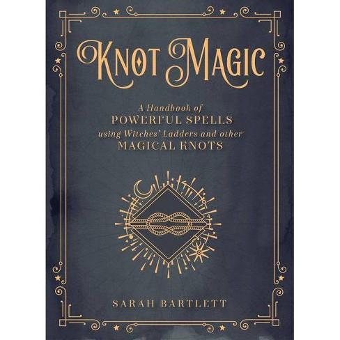 Knot Magic - (Mystical Handbook) by  Sarah Bartlett (Hardcover) - image 1 of 1