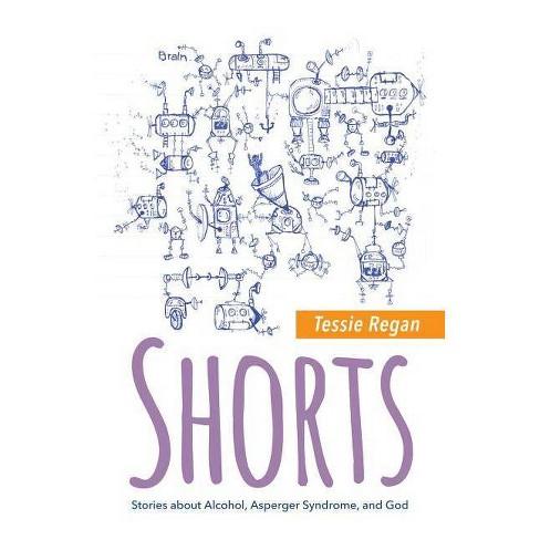 Shorts - by  Tessie Regan (Paperback) - image 1 of 1
