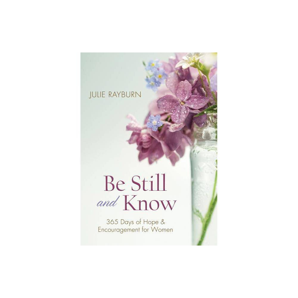 Be Still And Know By Julie Rayburn Paperback