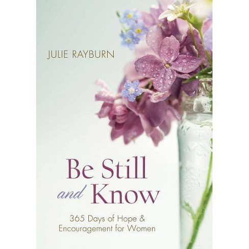 Be Still and Know - by  Julie Rayburn (Paperback) - image 1 of 1