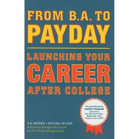 From B.A. to Payday - by  D A Hayden & Michael Wilder (Paperback) - image 1 of 1