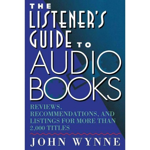 The Listener's Guide to Audio Books - by  John Wynne (Paperback) - image 1 of 1