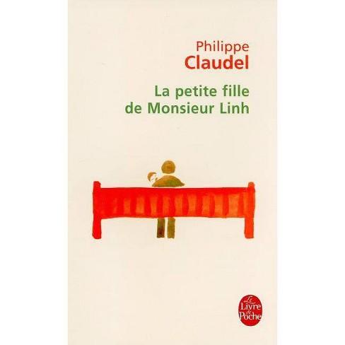 La Petite Fille de Monsieur Linh - (Le Livre de Poche) by  Philippe Claudel (Paperback) - image 1 of 1