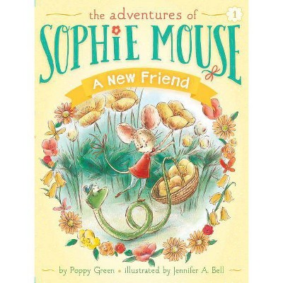 A New Friend, 1 - (Adventures of Sophie Mouse) by  Poppy Green (Paperback)