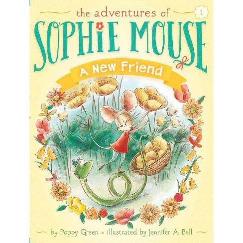 A New Friend, Volume 1 - (Adventures of Sophie Mouse) by  Poppy Green (Paperback) - image 1 of 1