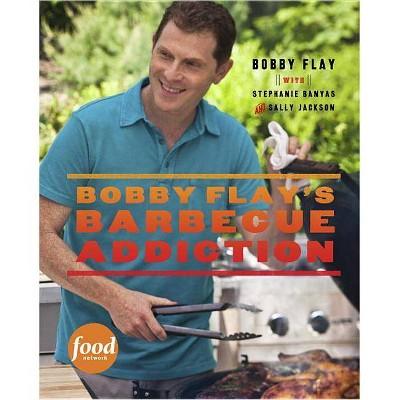 Bobby Flay's Barbecue Addiction (Hardcover)by Bobby Flay