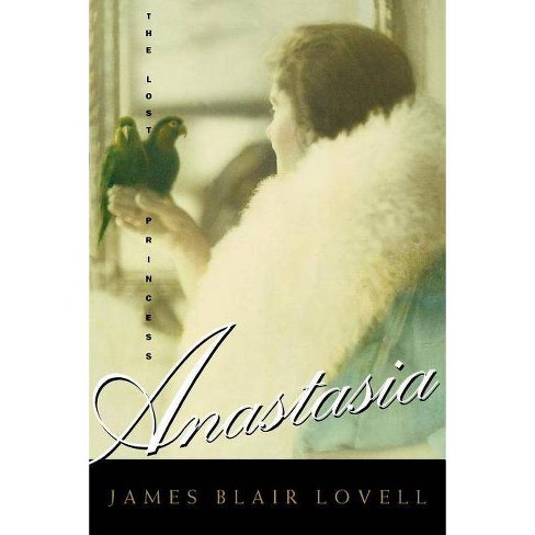 Anastasia - by  James Blair Lovell (Paperback) - image 1 of 1