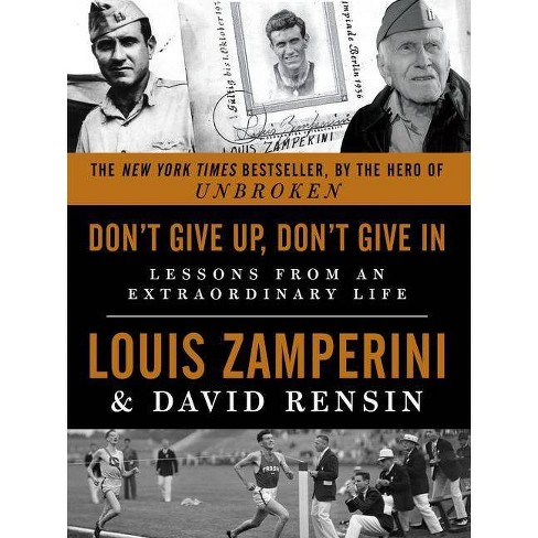 Don't Give Up, Don't Give in - by  Louis Zamperini & David Rensin (Paperback) - image 1 of 1