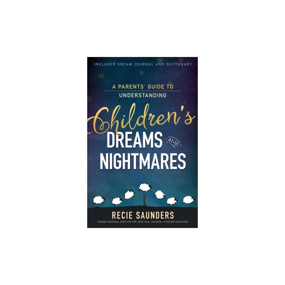Parents' Guide to Understanding Children's Dreams and Nightmares (Paperback) (Recie Saunders)