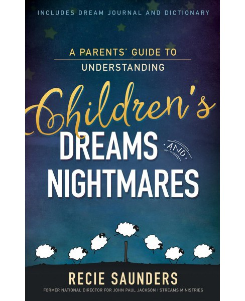 Parents' Guide to Understanding Children's Dreams and Nightmares (Paperback) (Recie Saunders) - image 1 of 1