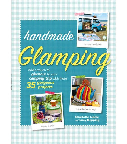 Handmade Glamping : Add a touch of glamour to your camping trip with these 35 gorgeous craft projects - image 1 of 1