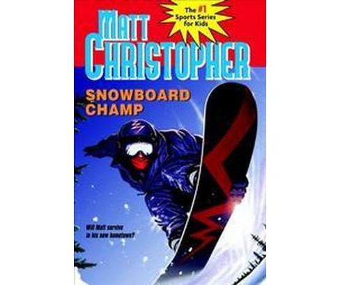 Snowboard Champ (Paperback) (Paul Mantell & Matt Christopher) - image 1 of 1
