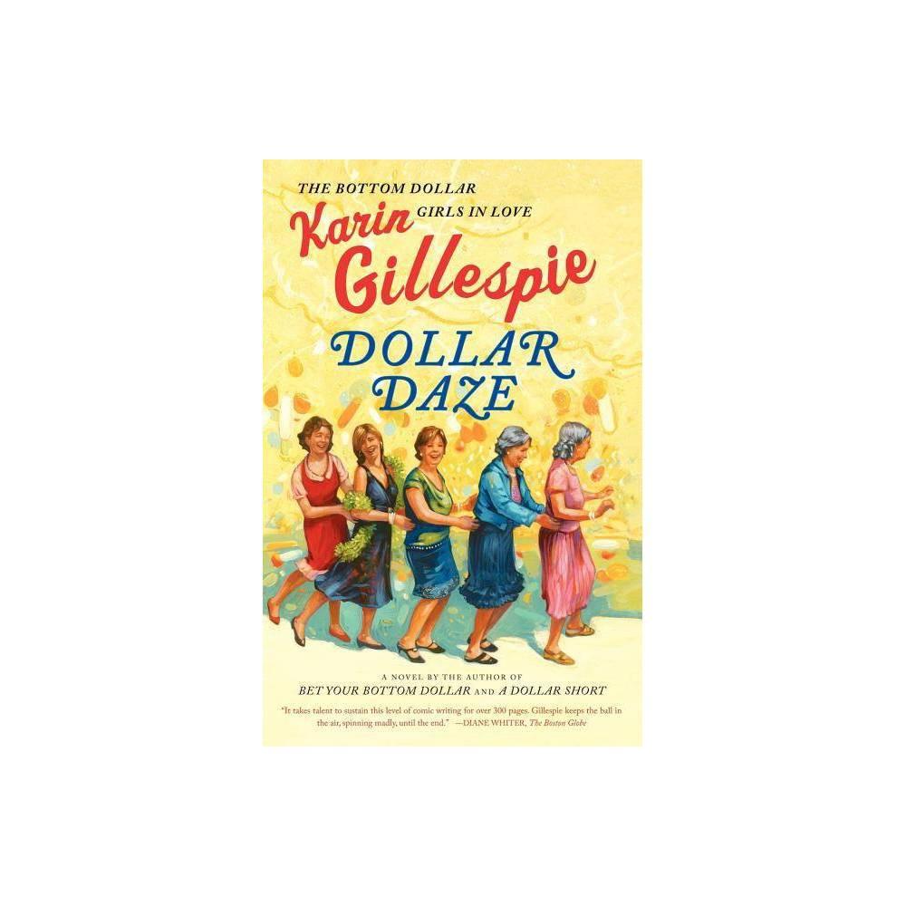 Dollar Daze By Karin Gillespie Paperback