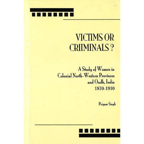 Victims or Criminals? - by  Priyam Singh (Hardcover) - image 1 of 1