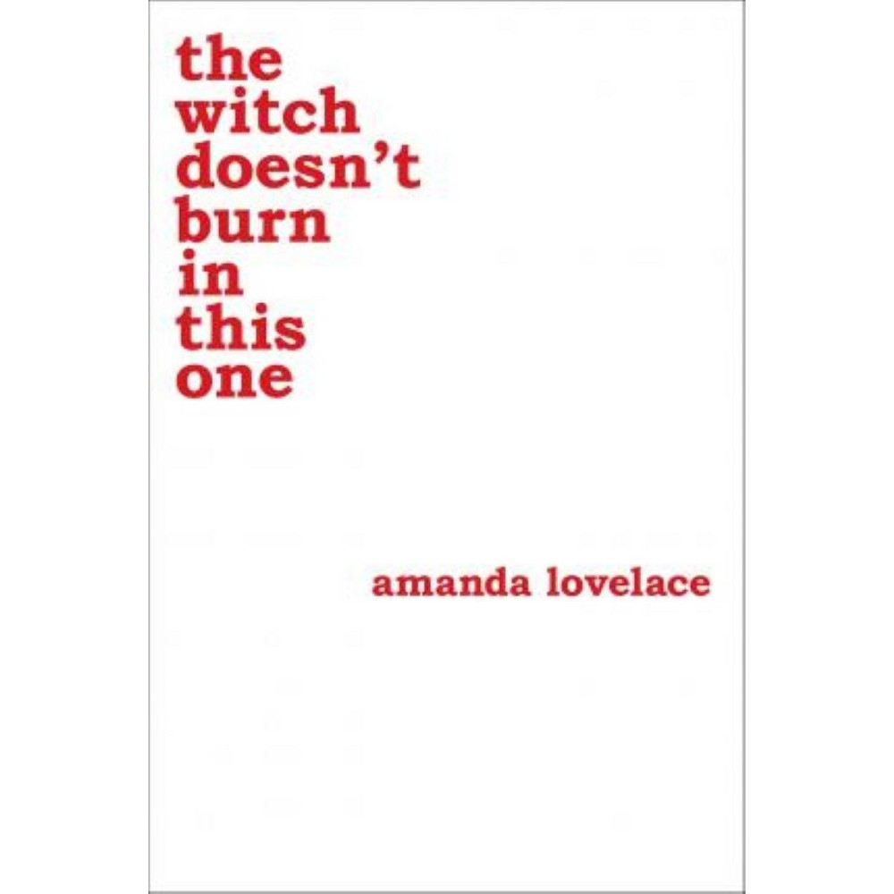 Witch Doesnt Burn In This One Paperback By Amanda Lovelace
