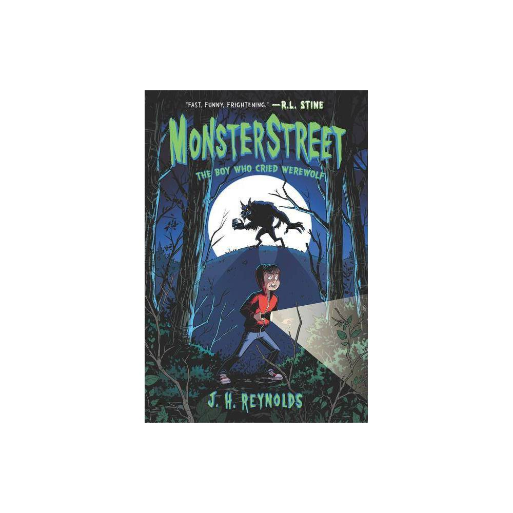 Monsterstreet The Boy Who Cried Werewolf By J H Reynolds Paperback