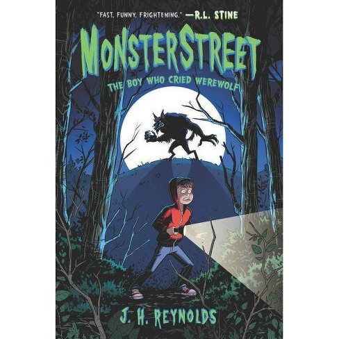 Monsterstreet: The Boy Who Cried Werewolf - by  J H Reynolds (Paperback) - image 1 of 1