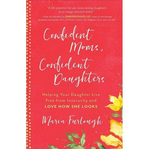 Confident Moms, Confident Daughters - by  Maria Furlough (Paperback) - image 1 of 1