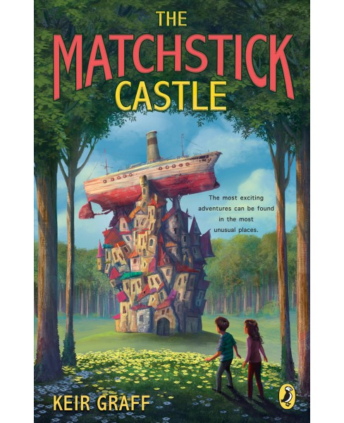 Matchstick Castle -  Reprint by Keir Graff (Paperback) - image 1 of 1