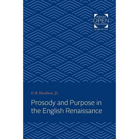 Prosody and Purpose in the English Renaissance - by  O B Hardison (Paperback) - image 1 of 1