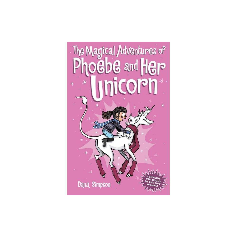 The Magical Adventures Of Phoebe And Her Unicorn By Dana Simpson Paperback