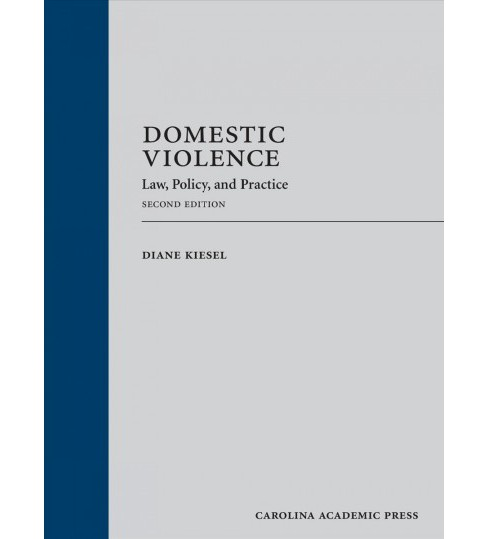 Domestic Violence : Law, Policy, and Practice (Hardcover) (Diane Kiesel) - image 1 of 1