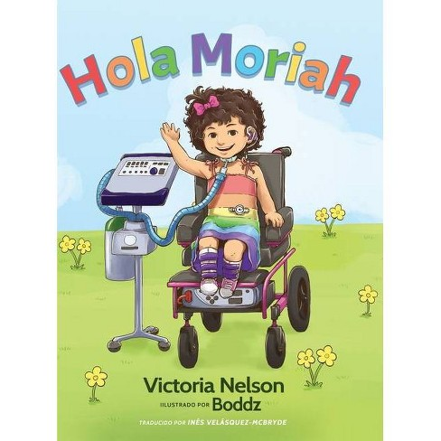 Hola Moriah - by  Victoria Nelson (Hardcover) - image 1 of 1