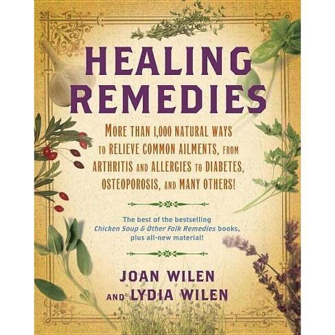 9d4ebd16045c0 Healing Remedies - By Lydia Wilen & Joan Wilen (Paperback) : Target
