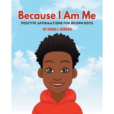 Because I am Me - by  Erika J Gibson (Paperback)