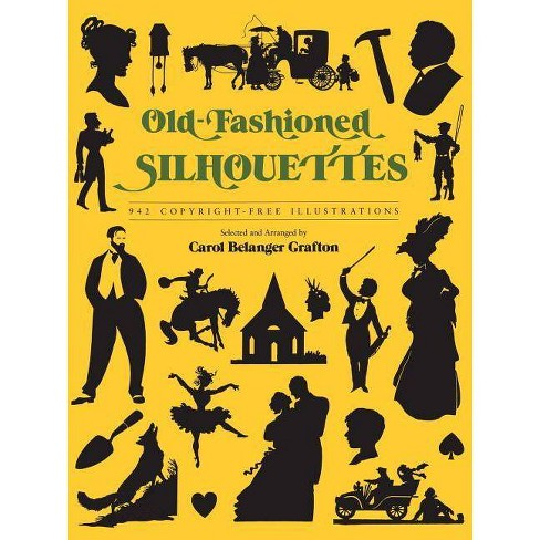 Old-Fashioned Silhouettes - (Dover Pictorial Archives) by  Carol Belanger Grafton (Paperback) - image 1 of 1