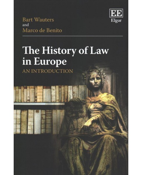 History of Law in Europe : An Introduction -  by Bart Wauters & Marco De Benito (Paperback) - image 1 of 1