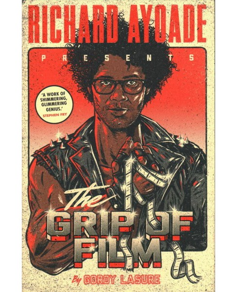 Grip of Film -  by Richard Ayoade (Paperback) - image 1 of 1
