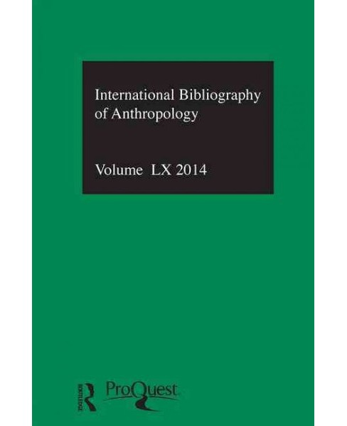 Ibss - Anthropology 2014 : International Bibliography of the Social Sciences (Vol 60) (Hardcover) - image 1 of 1