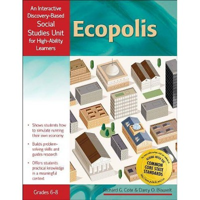 Ecopolis - (Interactive Discovery-Based Units for High-Ability Learners) by  Darcy Blauvelt & Richard Cote (Paperback)