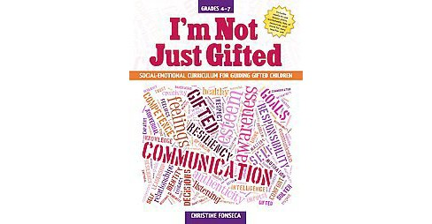 I'm Not Just Gifted : Ages 4-7, Social-Emotional Curriculum for Guiding Gifted Children (Paperback) - image 1 of 1