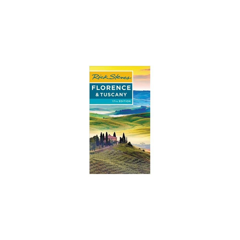 Rick Steves Florence & Tuscany - by Rick Steves & Gene Openshaw (Paperback)