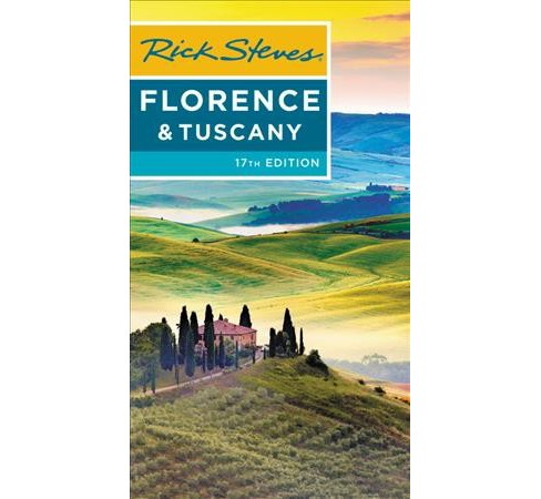 Rick Steves Florence & Tuscany -  by Rick Steves & Gene Openshaw (Paperback) - image 1 of 1