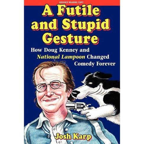 A Futile and Stupid Gesture - by  Josh Karp (Hardcover) - image 1 of 1
