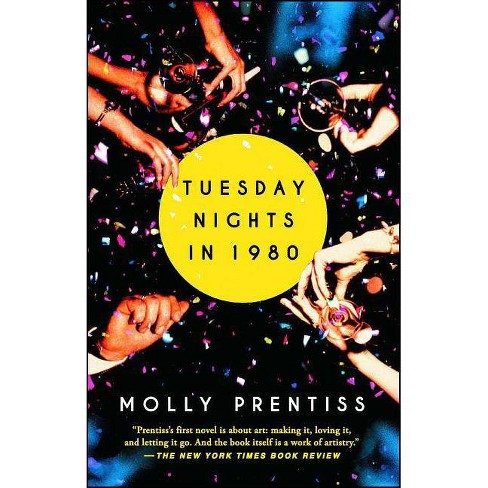 Tuesday Nights in 1980 (Reprint) (Paperback) (Molly Prentiss) - image 1 of 1