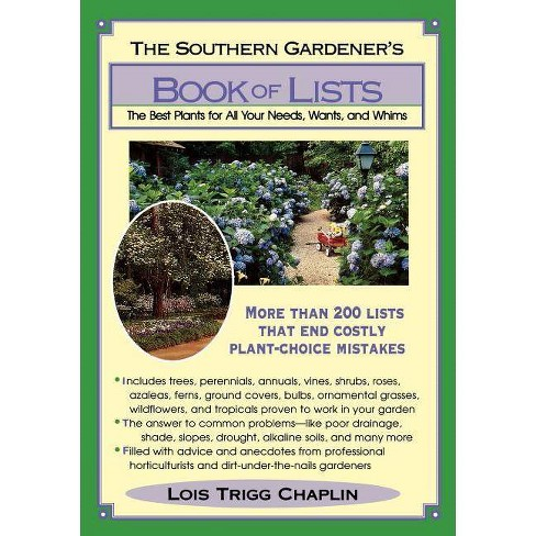 The Southern Gardener's Book of Lists - by  Lois Trigg Chaplin (Paperback) - image 1 of 1